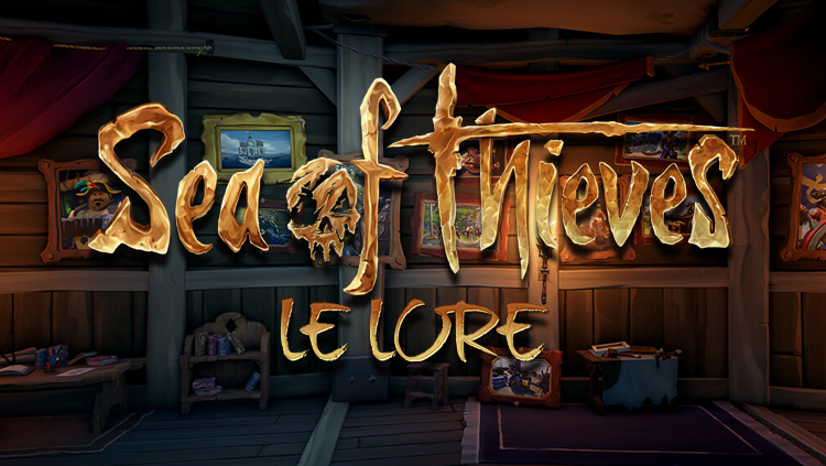 SEA OF THIEVES LE LORE