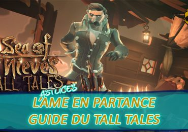 Tall Tales l'ame en partance guide